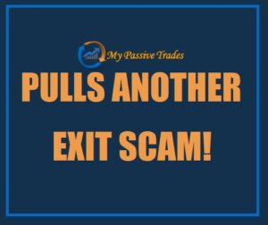 my passive trades another exit scam