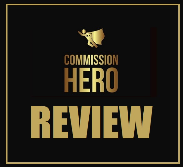 Commission Hero Review - (2020) Legit Affiliate Course or Scam?