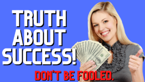 Truth about sucess
