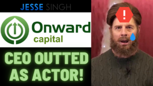 Onward capital Ceo outted as actor