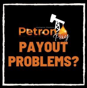 Petronpay payout problems