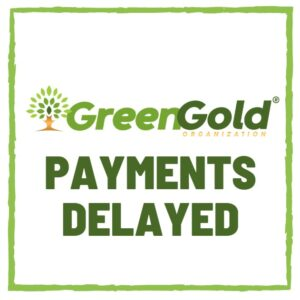 GreenGold payments delayed