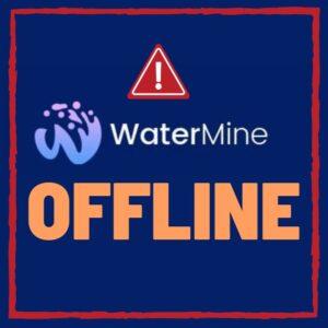 watermine offline for good