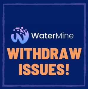 watermine withdrawal issues